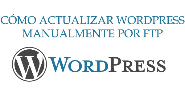 Como actualizar wordpress manualmente por FTP